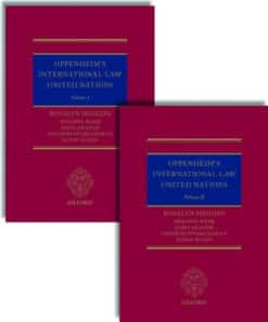 Oppenheim's International Law : United Nations by Rosalyn Higgins, Philippa Webb, Dapo Akande, Sandesh Sivakumaran, and James Sloan