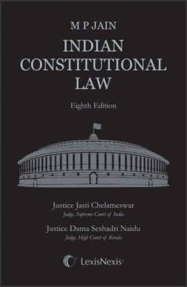 Lexis Nexis Indian Constitutional Law by M P Jain 8th Edition February 2018