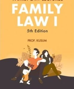 Lexis Nexis Family Law Lectures - Family Law I by Prof Kusum 5th Edition July 2019