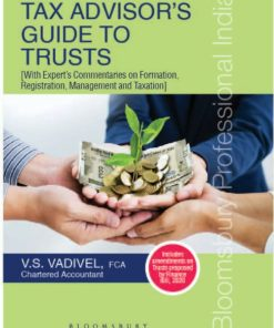 Bloomsbury's Tax Advisor's Guide to Trusts by V.S. Vadivel, 1st Edition February, 2020