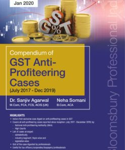 Bloomsbury's Compendium of GST Anti-Profiteering Cases (July 2017 - Dec 2019) by Dr. Sanjiv Agarwal - 1st Edition February 2020