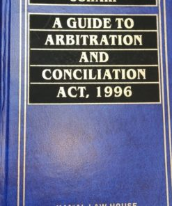 Kamal's A Guide to Arbitration and Conciliation Act, 1996 by Johori - Edition 2020