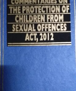 KLH's Commentaries on Protection of Children from Sexual Offences Act (POSCO), 2012 by S.P. Sengupta