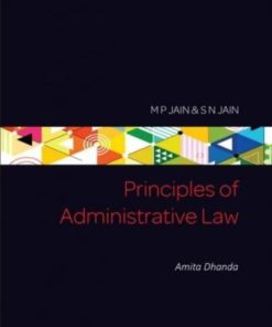 Principles of Administrative Law by M P Jain, S N Jain