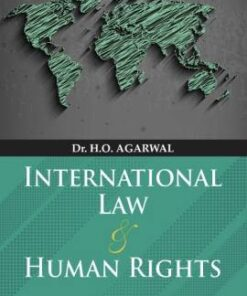 CLP's International Law and Human Rights by Dr. H.O. Agarwal - 23rd Edition 2021