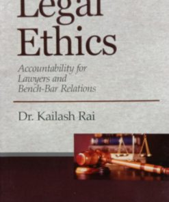 CLP's Legal Ethics: Accountability For Lawyers And Bench- Bar Relations by Kailash Rai - 11th Edition Rep 2020