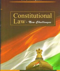 CLP's Constitutional Law- New Challenges by Dr. G.P. Tripathi