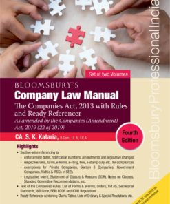 Bloomsbury's Company Law Manual The Companies Act, 2013 with Rules and Ready Referencer (Fourth Edition) by CA. S.K. Kataria, January, 2020