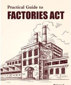 Lexis Nexis's Practical Guide to Factories Act by H.L.Kumar - 9th edition July 2020