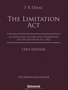 LexisNexis's Commentary on The Limitation Act by T R Desai - 12th Edition 2019