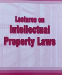 Lectures on Intellectual Property laws by Dr. Rega Surya Rao 1st Edition 2019