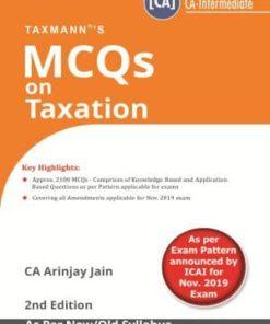 Taxmann's MCQs on Taxation (New/Old Syllabus) by Arinjay Jain