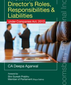 Bloomsbury's Complete Guide to Director's Roles, Responsibilities & Liabilities by CA Deepa Agarwal - 1st Edition 2021