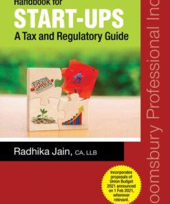 Bloomsbury's Handbook for Start-Ups-A Tax and Regulatory Guide by CA Radhika Jain - 1st Edition 2021