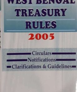 Kamal's West Bengal Treasury Rules, 2005 by Malay Kumar Ray Edition 2019