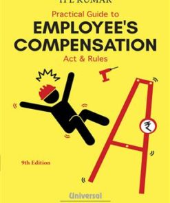 Lexis Nexis Practical Guide to Employee's Compensation Act and Rules by H L Kumar 9th Edition January 2019