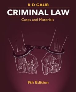 Lexis Nexis Criminal Law-Cases and Materials by K D Gaur 9th Edition March 2019