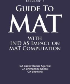Taxmann's Guide To MAT with IND AS Impact on MAT Computation by Sudhir Kumar Agarwal - Edition August 2019