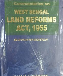 Kamal's Commentaries on West Bengal land Reforms Act, 1955 by Justice Mallick 11th Edition 2020