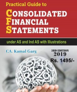 Bharat's Practical Guide to Consolidated Financial Statements by Kamal Garg - 3rd Edition September 2019