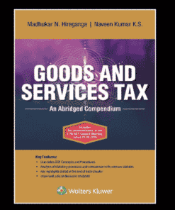 Wolters Kluwer Goods and Services Tax – An Abridged Compendium By Madhukar N Hiregange 1st Edition September 2019