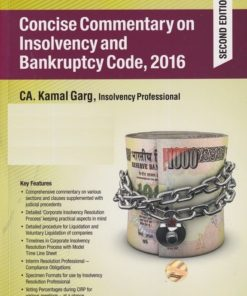 Wolters Kluwer Concise Commentary on Insolvency and Bankruptcy Code, 2016 By Kamal Garg 2nd Edition September 2019