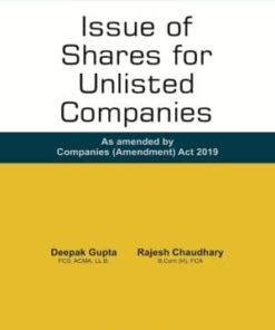 Taxmann's Issue of Shares for Unlisted Companies - As amended by Companies (Amendment) Act 2019 by Deepak Gupta - Edition August 2019
