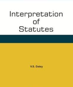 Taxmann's Interpretation of Statutes by V.S. Datey - Edition September 2019