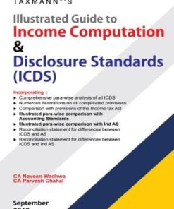 Taxmann's Illustrated Guide to Income Computation & Disclosure Standards (ICDS) by Naveen Wadhwa - 1st Edition September 2019