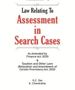 Taxmann's Law Relating To Assessment in Search Cases by G.C. Das - 2nd Edition October 2020