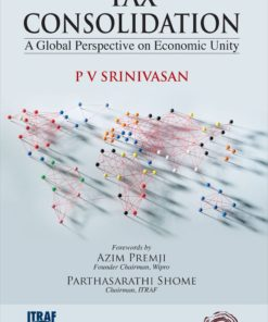 Oakbridge Tax Consolidation: A Global Perspective on Economic Unity by P V Srinivasan 1st Edition October 2019