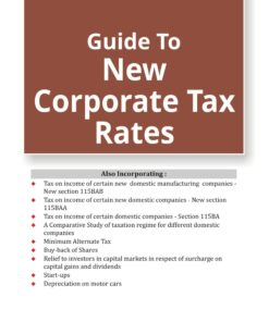 Taxmann's Guide To New Corporate Tax Rates [As Amended by Finance Act 2020] - Edition June 2020