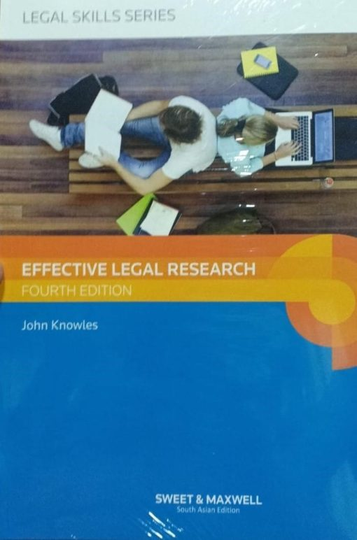 Sweet & Maxwell's Effective Legal Research by John Knowles - South Asian Edition 2019