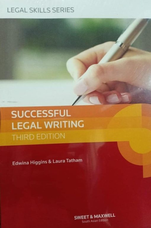 Sweet & Maxwell's Successful Legal Writing by Edwina Higgins & Laura Tatham - South Asian Edition 2019