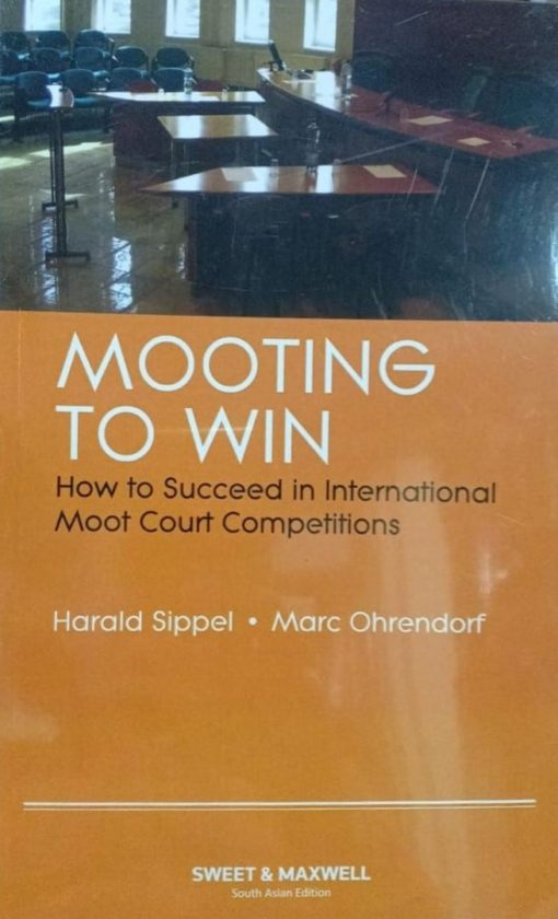 Sweet & Maxwell's MOOTING TO WIN by Harald Sippel & Marc Ohrendorf Edition 2019