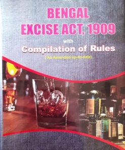 BNT's Banerjee's Bengal Excise Act, 1909 with Compilation of Rules by Nilanjan Bhowmick 3rd Edition, 2019