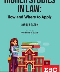 EBC's Higher Studies in Law: How and Where To Apply by Joshua Aston, 1st Edition 2020