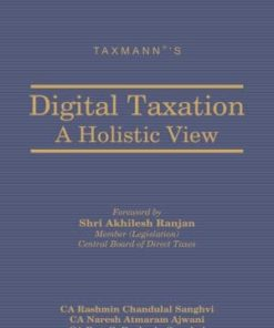 Taxmann's Digital Taxation - A Holistic View by Rashmin Chandulal Sanghvi 1st Edition December 2019