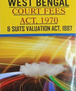 Kamal's West Bengal Court Fees Act, 1970 & Suit Valuation Act, 1887 by Datta Edition 2020