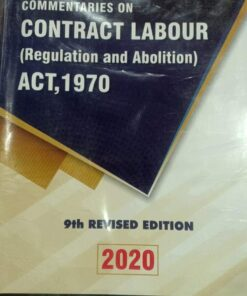 LPH's Commentaries on Contract Labour (Regulation and Abolition) Act, 1970 by V.K. Kharbanda 9th Revised Edition 2020