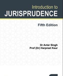 Lexis Nexis's Introduction to Jurisprudence by Avtar Singh & Harpreet Kaur - 5th Edition January 2020
