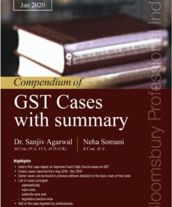 Bloomsbury's Compendium of GST Cases with Summary Part 2020A by Dr. Sanjiv Agarwal 4th Edition January 2020