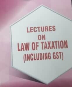 Lectures on Law of Taxation (Including GST) by Dr. Rega Surya Rao 1st Edition 2019