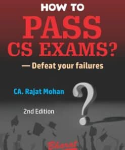 Bharat's How to Pass CS Exams? - Defeat your failures by CA. Rajat Mohan
