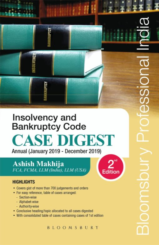 Bloomsbury's Insolvency and Bankruptcy Code Case Digest by Ashish Makhija - 2nd Edition February 2020