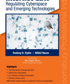 Bloomsbury's Internet Law – Regulating Cyberspace and Emerging Technologies by Rodney D. Ryder, 1st Edition February, 2020