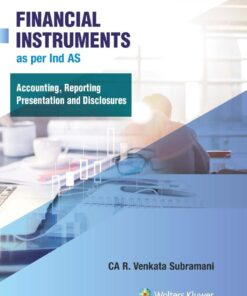 Wolters Kluwer's Financial Instruments as per Ind AS (Accounting, Reporting, Presentation & Disclosures) by R. Venkata Subramani, 3rd Edition February 2020