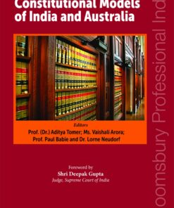 Bloomsbury's Comparative Reflections on the Constitutional Models of India and Australia by Prof. (Dr.) Aditya Tomer - 1st Edition March 2020