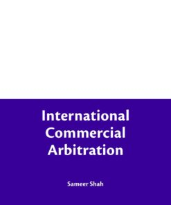 Bloomsbury's International Commercial Arbitration by Sameer Shah - 1st Edition February 2020