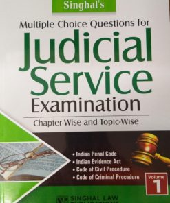 Singhal's Multiple Choice Questions for Judicial Service Examination (Chapter-wise and Topic-wise)